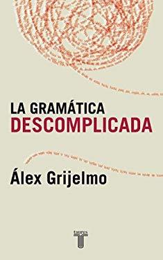 La Gramatica Descomplicada 9789707700666