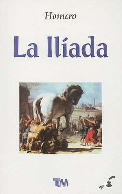 La Iliada = The Iliad 9789706666444