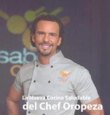 La Nueva Cocina Saludable del Chef Oropeza 9789707103436