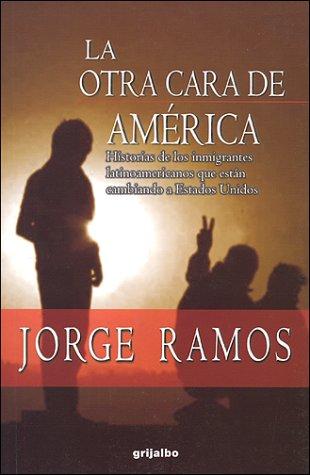 La Otra Cara de America = The Other Face of America