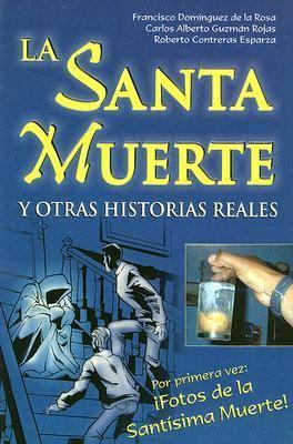 La Santa Muerte: Y Otras Historias Reales 9789707750227