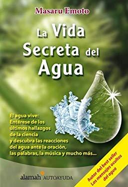 La Vida Secreta del Agua (the Secret Life of Water) 9789707705968