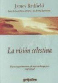 La Vision Celestina: Para Experimentar el Nuevo Despertar Espiritual 9789700510415
