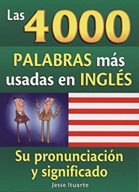 Las 4000 Palabras Mas Usadas en Ingles 9789707753822