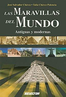Las Maravillas del Mundo: Antiguas y Modernas 9789708030441