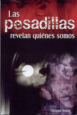 Las Pesadillas Revelan Quienes Somos = Nightmares Reveal Who We Are 9789707752269