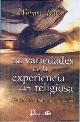 Las Variedades de la Experiencia Religiosa: Estudio de la Naturaleza Humana 9789707321076