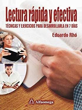 Lectura Rapida y Efectiva: Tecnicas y Ejercicios Para Desarrollarla En 7 Dias 9789701509616