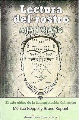 Lectura del Rostro: Mian Xiang: El Arte Chino de la Interpretacion del Rostro 9789705803567