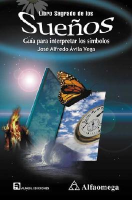 Libro Sagrado de los Suenos: Guia Para Interpretar los Simbolos = Sacred Book of Dreams 9789701505533