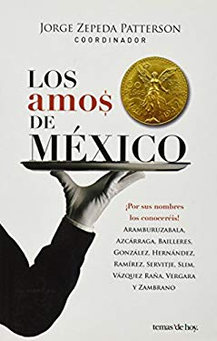 Los Amos de Mexico = The Owners of Mexico 9789703707171