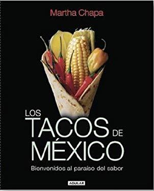 Los Tacos de Mexico (Mexicos Tacos) 9789707707078