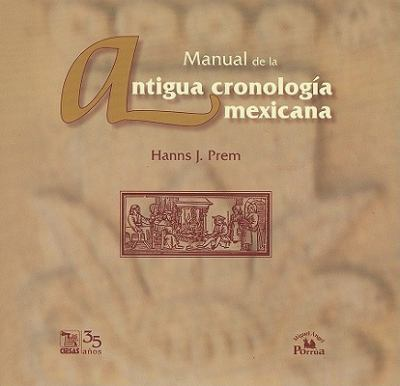 Manual de la Antigua Cronologia Mexicana [With CDROM] 9789708191159