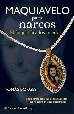 Maquiavelo Para Narcos: El Fin Justifica los Miedos 9789703708000