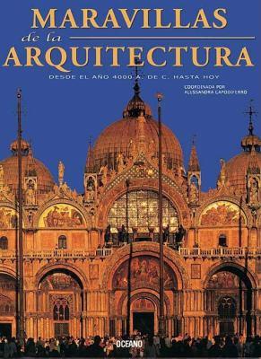 Maravillas de La Arquitectura: Desde El Ano 4000 A. de C. Hasta Hoy 9789707773233