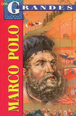 Marco Polo: Un Europeo en la Corte del Gran Kan = Marco Polo 9789706666024