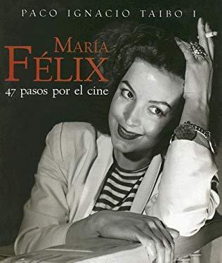 Maria Felix: 47 Pasos Por El Cine 9789707100916