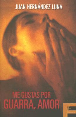 Me Gustas Por Guarra, Amor 9789707101838
