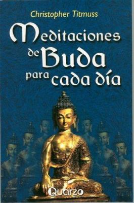 Meditaciones de Buda Para Cada Dia = The Buddha's Book of Daily Meditations 9789707320437