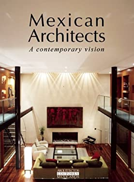Mexican Architects: A Contemporary Vision 9789709726015