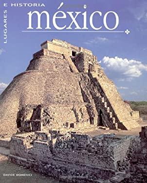 Mexico: Lugares E Historia 9789707182677