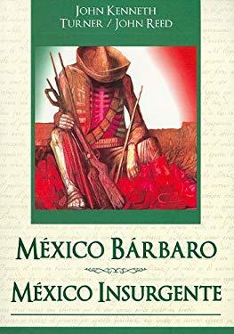 Mexico Barbaro/ Mexico Insurgente = Barbarous Mexico/Insurgent Mexico 9789707753716