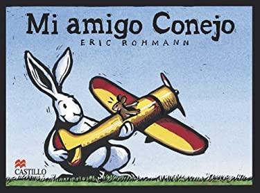 Mi Amigo Conejo 9789702008460