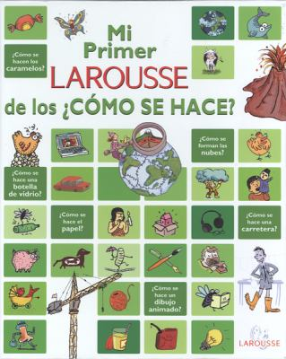 Mi Primer Larousse de Los Como Se Hace?: My First Larousse of How Is It Made? 9789702222057