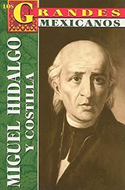 Miguel Hidalgo y Costilla: Biografia = Hidalgo 9789706669292