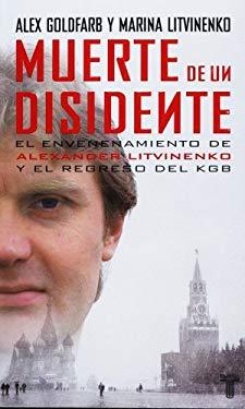Muerte de un Disidente: El Envenenamiento de Alexander Litvinenko y el Regreso del KGB 9789705801198