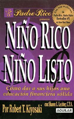 Nino Rico, Nino Listo: Como Dar A Sus Hijos una Educacion Financiera Solida 9789707702837