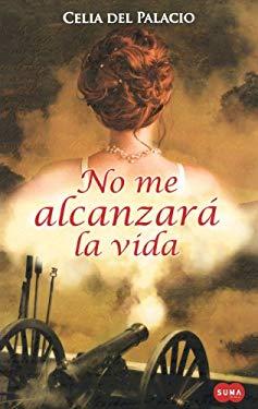 No Me Alcanzara la Vida = A Lifetime Is Not Enough 9789705803130