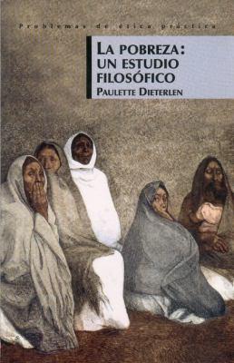 La Pobreza: Un Estudio Filosofico 9789703227709