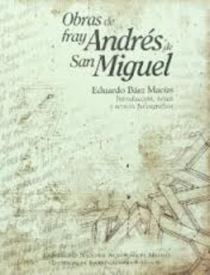 Obras de Fray Andres de San Miguel 9789703243433