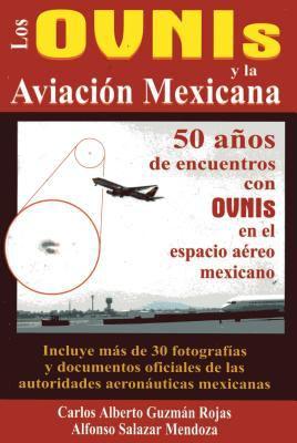 Ovnis y La Aviacion Mexicana, Los 9789706664235