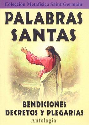 Palabras Santas: Bendiciones, Decretos y Plegarias 9789706660367