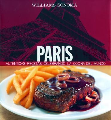 Paris: Recetas Autenticas En Homenaje a la Cocina del Mundo 9789707182721