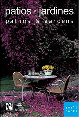 Patios and Gardens: Smallbooks Series 9789709726534