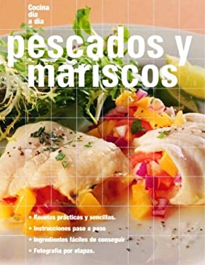 Pescados y Mariscos: Fish and Seafood, Spanish-Language Edition 9789707180727
