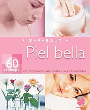 Piel Bella: 60 Consejos Con Respuestas Adaptadas A Sus Necesidades 9789702213031