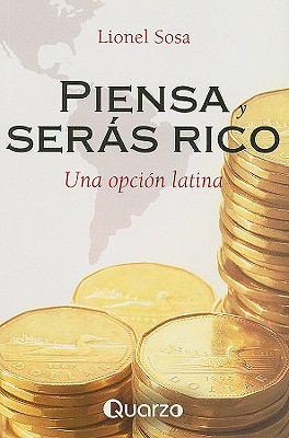 Piensa y Seras Rico: Una Opcion Latina 9789707322486