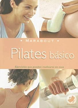 Pilates Basico: Ejercicios Que Pueden Realizarse en Casa 9789702214151