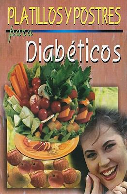 Platillos y Postres Para Diabeticos = Diabetic Recipes and Desserts