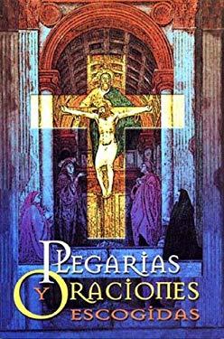 Plegarias y Oraciones Escogidas: Selected Pledges and Prayers