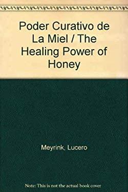 Poder Curativo de La Miel = The Healing Power of Honey 9789706431332