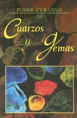 Poder Curativo de Los Cuarzos y Gemas 9789706272478
