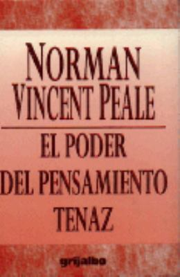 Poder del Pensaminento Tenaz = The Power of Positive Thinking 9789700507361