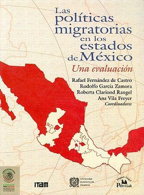 Pol-Ticas Migratorias En Los Estados de M'Xico, Las. 9789707019560