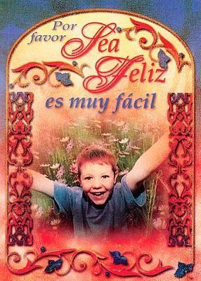 Por Favor Sea Feliz Es Muy Facil 9789706274496
