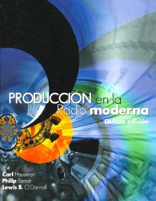 Produccion en la Radio Moderna = Modern Radio Production 9789706860750